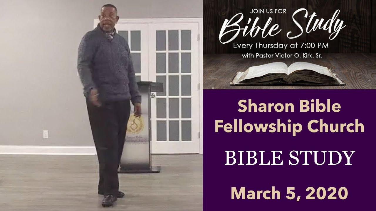 Sharon Bible Fellowship Church Bible Study March 5 2020 Youtube