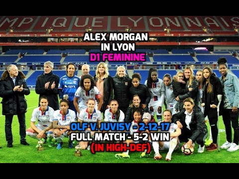 D1 Feminine - Alex Morgan: HD FULL MATCH OLF v. Juvisy (FC F