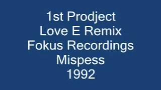 1st Prodject - Love E Remix (The Mispress) 1992