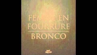FEMME EN FOURRURE - BRONCO (NGUZUNGUZU REMIX)