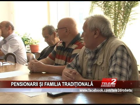 PENSIONARII sI FAMILIA TRADItIONALa