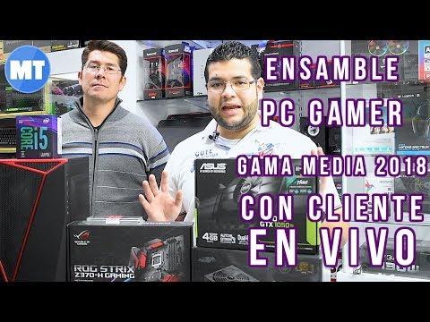 Pc Gamer gama media   Ensamble con cliente presente   Argentina 2018