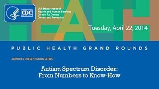 CDC Grand Rounds: Autism Spectrum Disorder