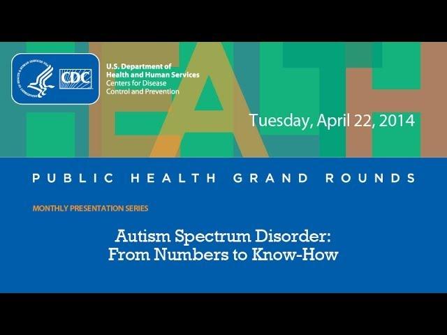 CDC Grand Rounds: Autism Spectrum Disorder