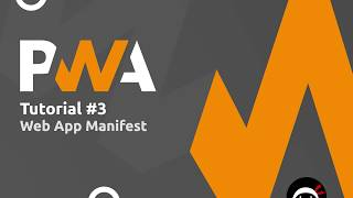 PWA Tutorial for Beginners 3 The Web App Manifest