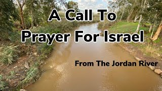 A Call To Prayer For Israel From The Jordan River | The Aliyah Return Center