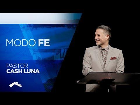 Pastor Cash Luna - Ponte en Modo FE