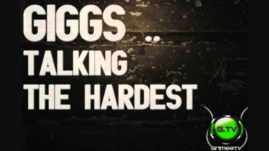 Giggs Talking The Hardest lyrics