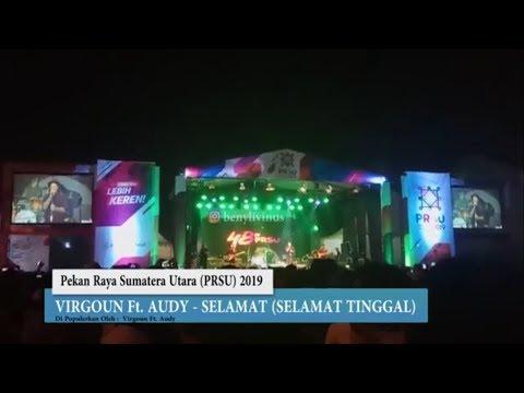 VIRGOUN FT AUDY SELAMAT (SELAMAT TINGGAL) LIVE IN KONSER PRSU MEDAN 2019
