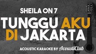 Gambar cover Tunggu Aku di Jakarta [acoustic karaoke] Sheila on 7