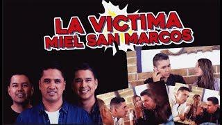 La Victima #12 / MIEL SAN MARCOS