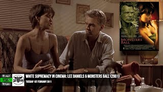 White Supremacy In Cinema: Lee Daniels & Monster's Ball
