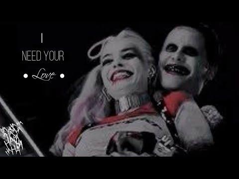 Joker X Harley I Need Your Love