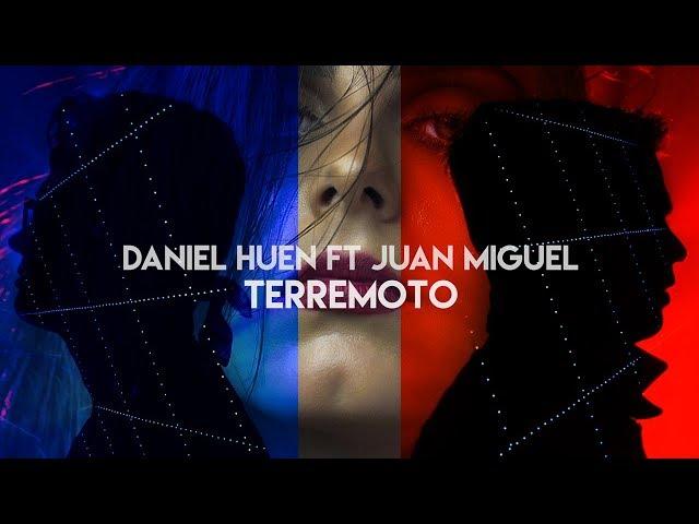 Daniel Huen - Terremoto Ft Juan Miguel