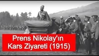Büyük Prens Nikolay Nikolayeviç Romanov'un Kars Ziyareti - Tarihi Görüntüler