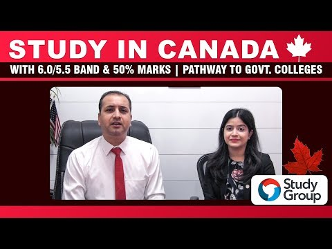 Study In Canada With 6.0/5.5 Band & 50% Marks | Pathway To Govt. Colleges