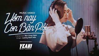 Hôm Nay Con Bận Rồi (Official MV)