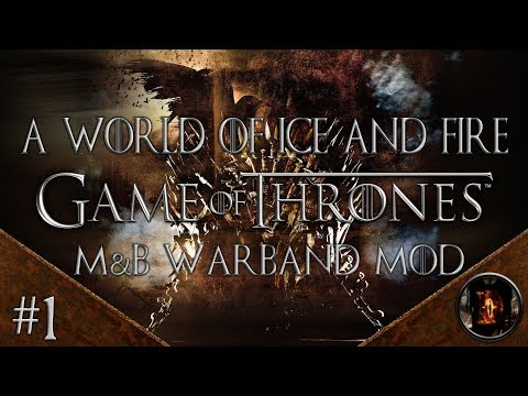 A World of Fire and Ice GoT Mod #1: Westeros Awaits!