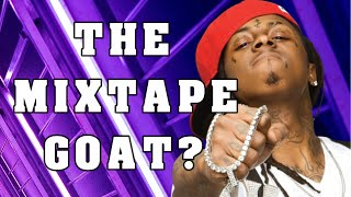 Is Lil Wayne The Greatest Mixtape Rapper Of All Time??