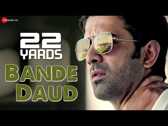 Bande Daud - 22 Yards | Barun Sobti, Amartya Ray, Rajit Kapur & Chaiti Ghoshal | Siddharth Mahadevan