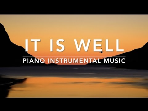 IT IS WELL- 1 Hour Piano Music | Prayer Music | Meditation M