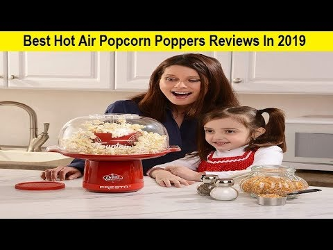 Best Poppers 2019 Top 3 Best Hot Air Popcorn Poppers Reviews In 2019   YouTube