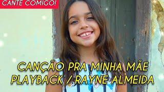 Playback: Rayne Almeida / Antônio Lisboa - Canção pra Minha Mãe (Dia das Mães)