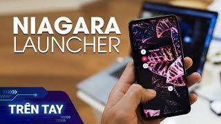 Launcher Niagara đẹp, dễ dùng cho Android