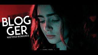 Blogger || Wattpad Book Trailer