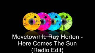 Скачать Movetown Ft Ray Horton Here Comes The Sun Radio Edit