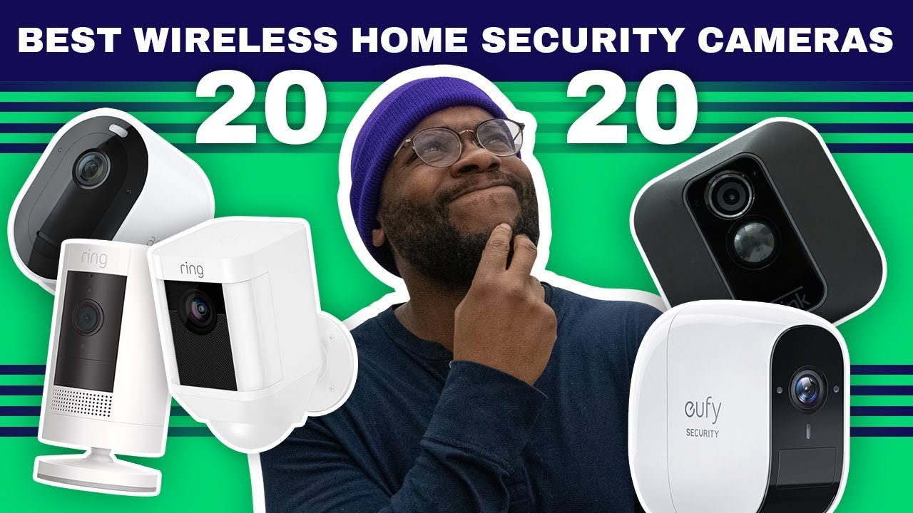 The Best Wireless Home Security Cameras Of 2020 Youtube