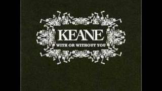 With or without you - Keane (U2 cover)