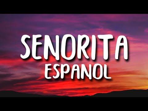 Shawn Mendes, Camila Cabello - Senorita (Letra/Lyrics Espanol)