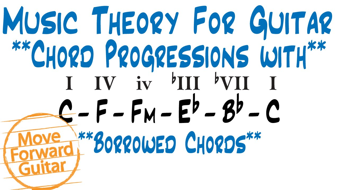 Music theory for guitar chord progressions with borrowed chords music theory for guitar chord progressions with borrowed chords hexwebz Images