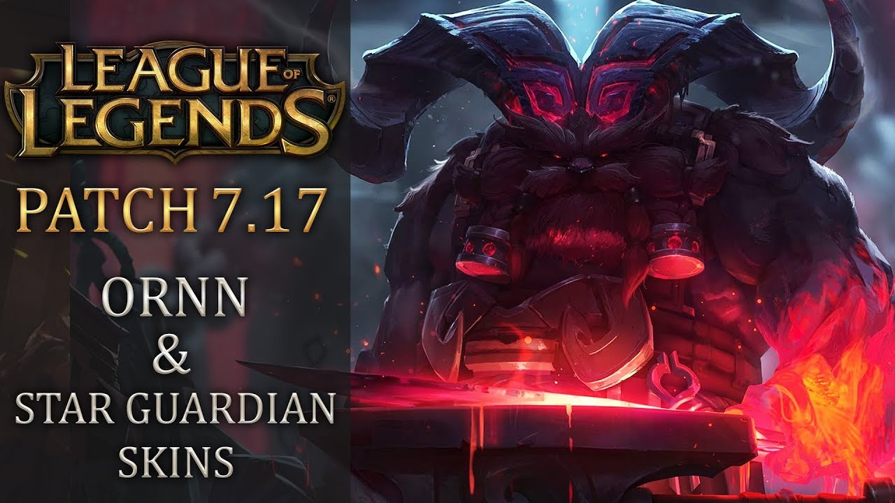 League of Legends Patch 7.17 breakdown - Ornn and the Star Guardians 2