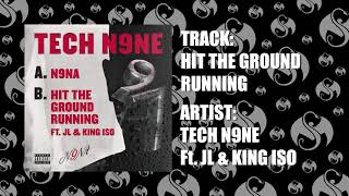 Tech N9ne Hit The Ground Running Ft JL King Iso OFFICIAL AUDIO