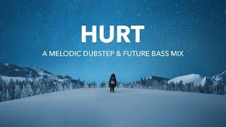Hurt | A Melodic Dubstep & Future Bass Mix