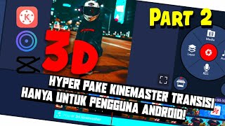 Hyper 3d Tutorial Android Kinemaster
