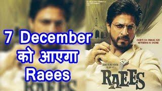 7 December को Release होगा Shahrukh की Raees का Trailer