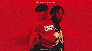Seyi Shay Feat. Runtown - Gimme Love [ Official Audio ]