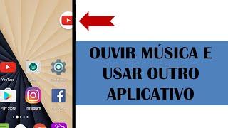 Usar o youtube e outro aplicativo ao mesmo tempo - App TOP