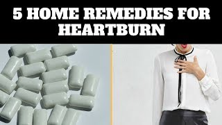 5 Fast Acting Home Remedies For Heartburn
