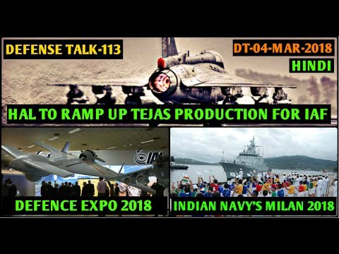 Indian Defence News:HAL to Produce 24 Tejas/yr by 2024,Defence Expo 2018,MILAN 2018,Lamitye,Hindi