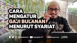 Cara Mengatur Gaji Bulanan Menurut Syariat - Ustadz M Abduh Tuasikal