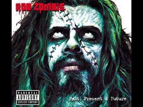 OUT OF ORDER/b.a.B#ROB ZOMBIE/Past, Present & Future#FULL ALBUM#
