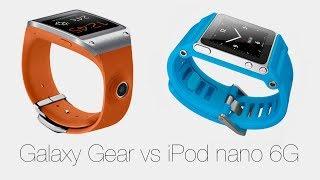 """Galaxy Gear vs iPod nano 6G - какие """"часы"""" лучше?"""