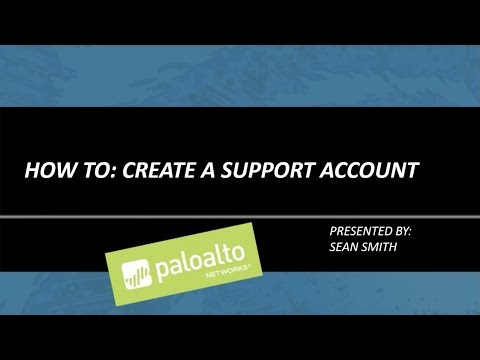How To Create a Palo Alto Networks Support Account