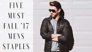 MENS FALL TRENDS 2017 | The 5 Staple Items You Need + Shopping Your Closet