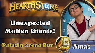 Amaz Hearthstone Paladin Arena. Unexpected Molten Giants!