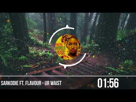 Sarkodie Ft  Flavour  - Ur Waist